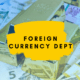 FOREIGN CURRENCY DEPT